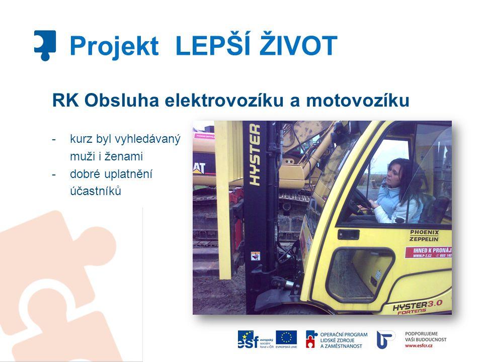Projekt LEPŠÍ ŽIVOT RK Obsluha elektrovozíku a motovozíku