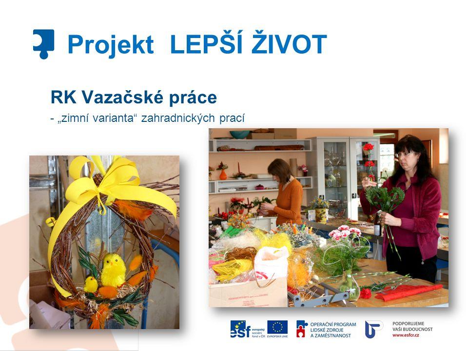 Projekt LEPŠÍ ŽIVOT RK Vazačské práce