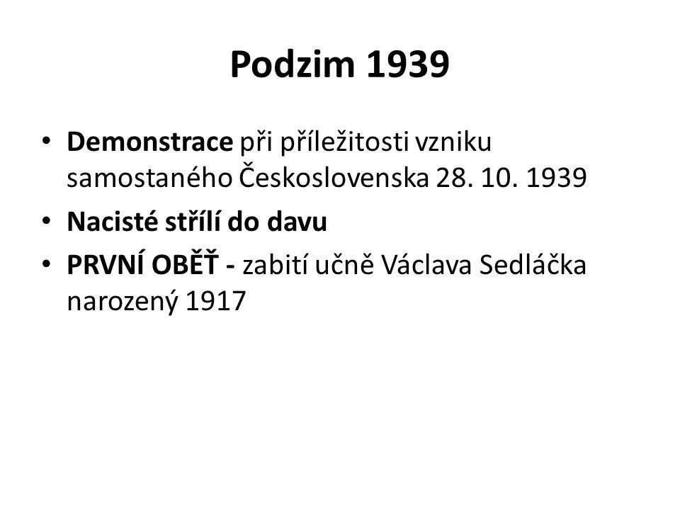Podzim 1939 Demonstrace při příležitosti vzniku samostaného Československa 28. 10. 1939. Nacisté střílí do davu.