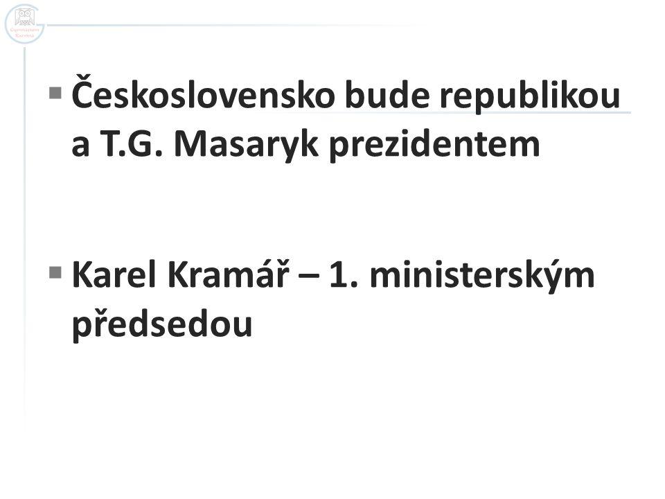 Československo bude republikou a T.G. Masaryk prezidentem