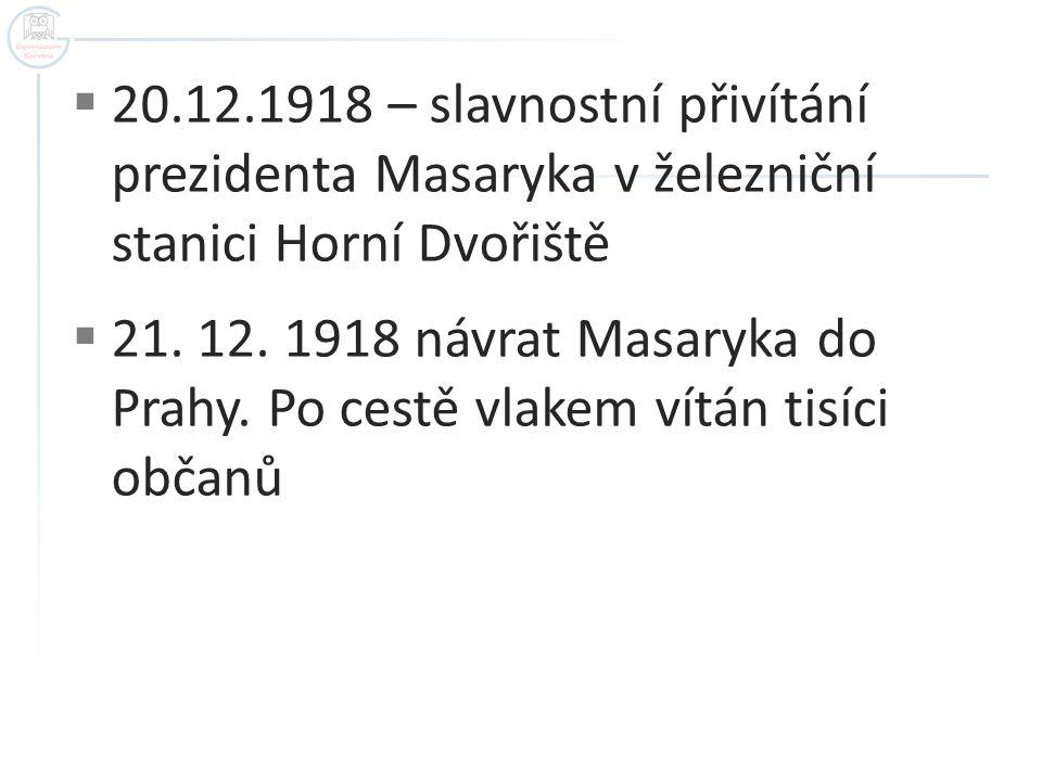 20.12.1918 – slavnostní přivítání prezidenta Masaryka v železniční stanici Horní Dvořiště