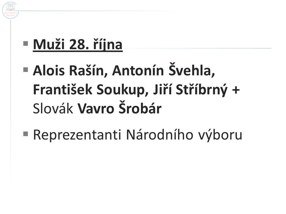 Muži 28. října Alois Rašín, Antonín Švehla, František Soukup, Jiří Stříbrný + Slovák Vavro Šrobár.