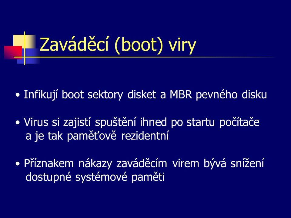 Zaváděcí (boot) viry Infikují boot sektory disket a MBR pevného disku