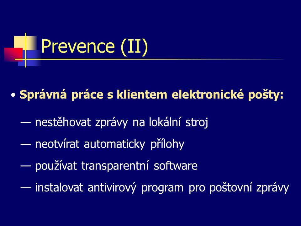 Prevence (II) Správná práce s klientem elektronické pošty: