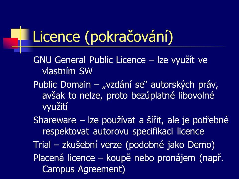 Licence (pokračování)