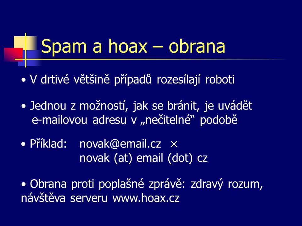 Spam a hoax – obrana V drtivé většině případů rozesílají roboti