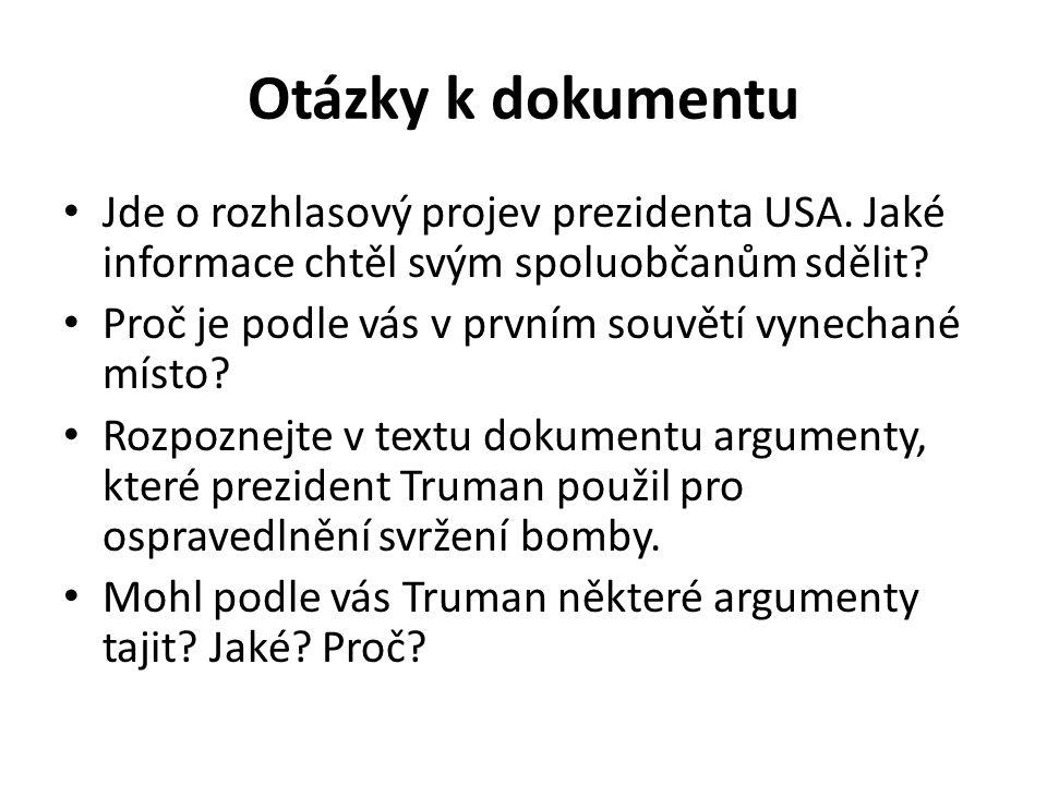 Otázky k dokumentu Jde o rozhlasový projev prezidenta USA. Jaké informace chtěl svým spoluobčanům sdělit