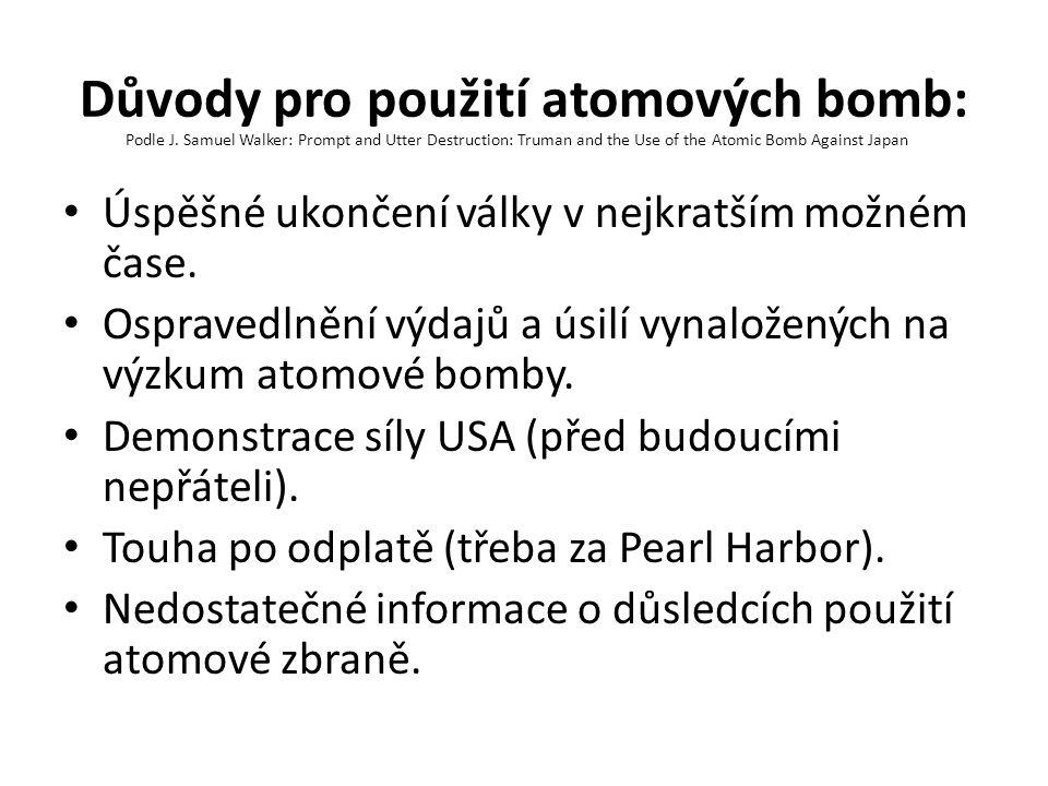 Důvody pro použití atomových bomb: