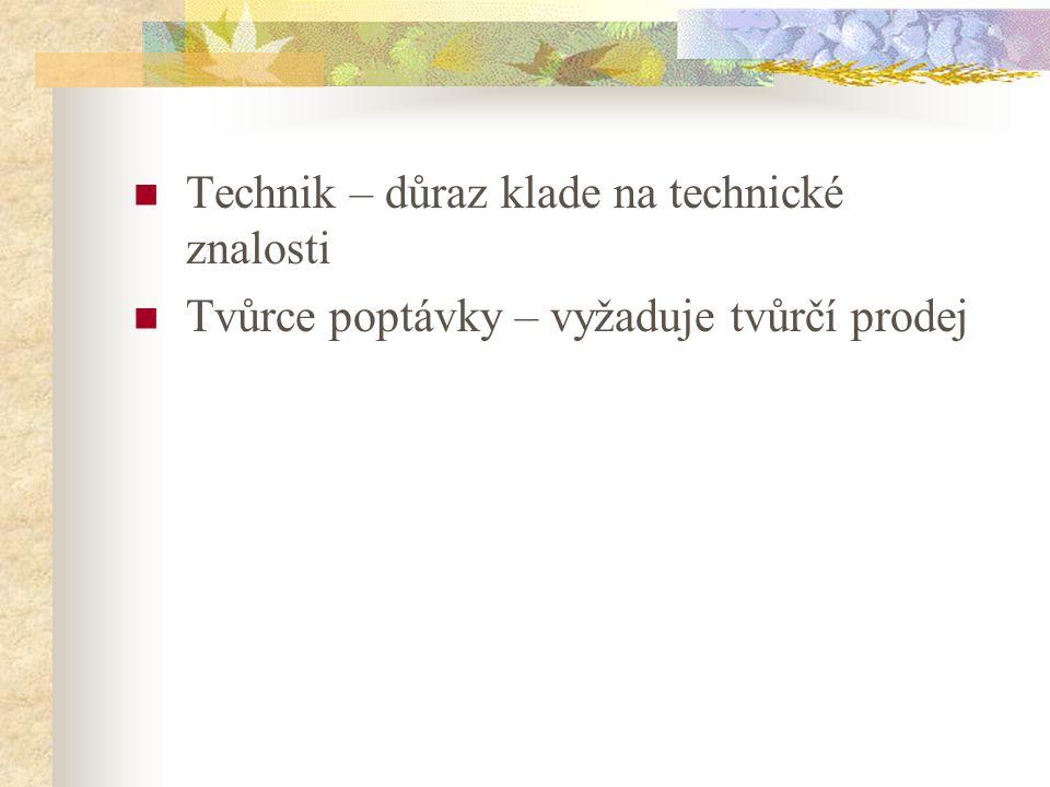 Technik – důraz klade na technické znalosti