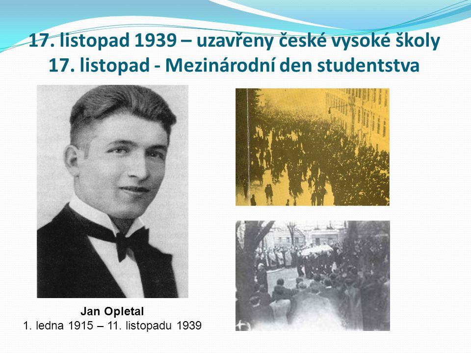 Jan Opletal 1. ledna 1915 – 11. listopadu 1939
