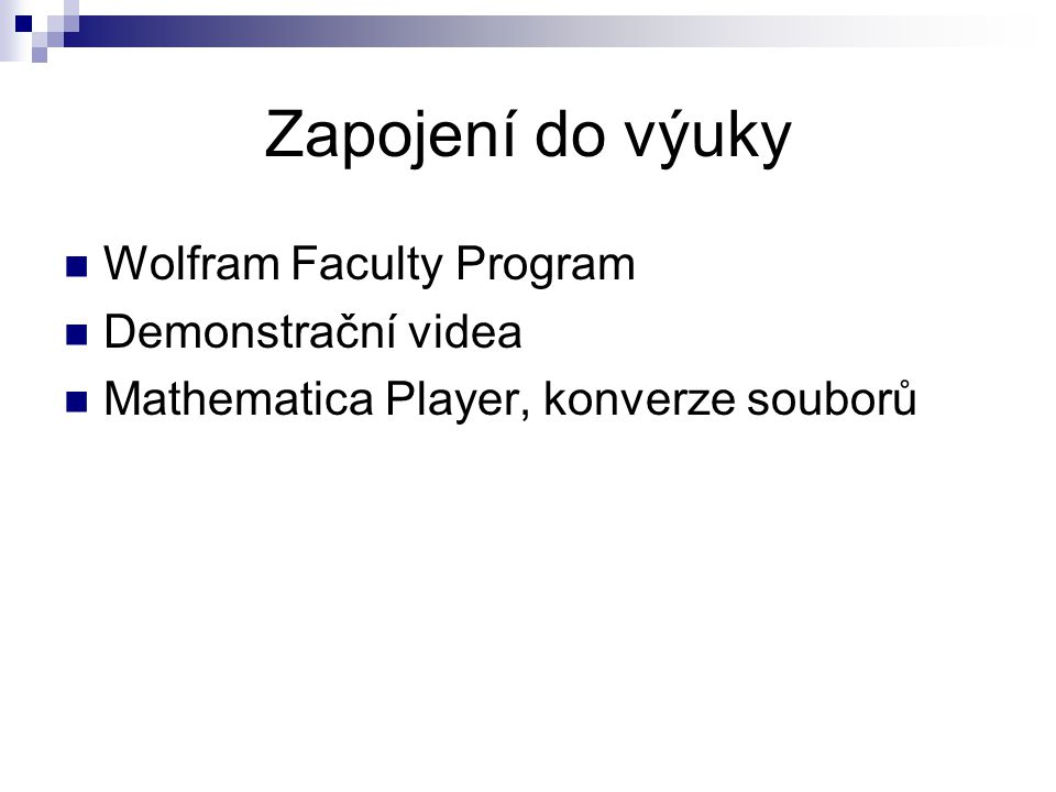 Zapojení do výuky Wolfram Faculty Program Demonstrační videa