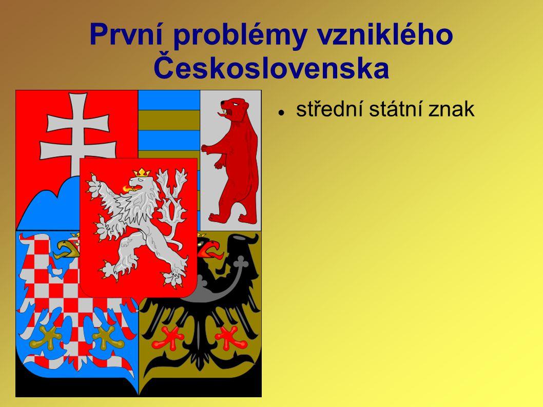 První problémy vzniklého Československa
