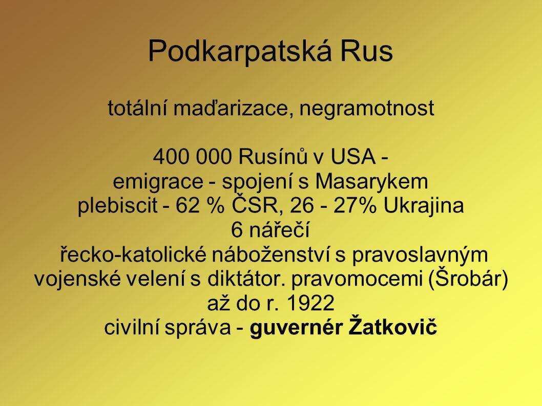Podkarpatská Rus totální maďarizace, negramotnost