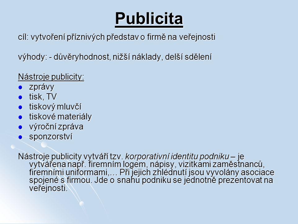 Publicita cíl: vytvoření příznivých představ o firmě na veřejnosti