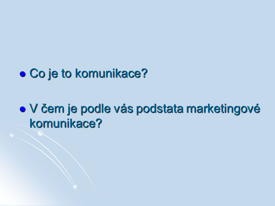 Co je to komunikace V čem je podle vás podstata marketingové komunikace