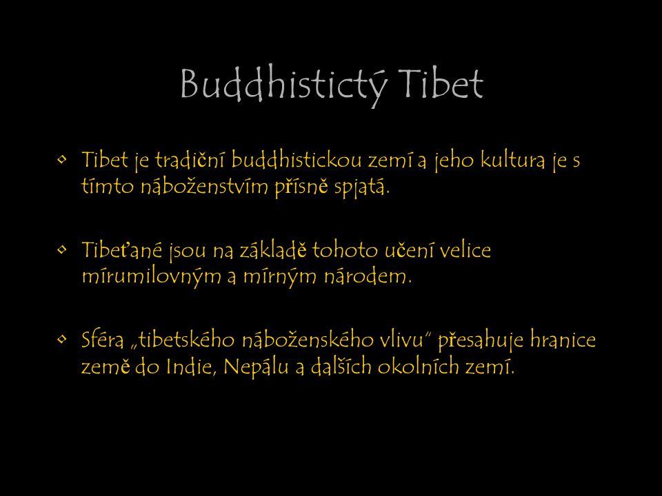 Buddhistictý Tibet Tibet je tradiční buddhistickou zemí a jeho kultura je s tímto náboženstvím přísně spjatá.