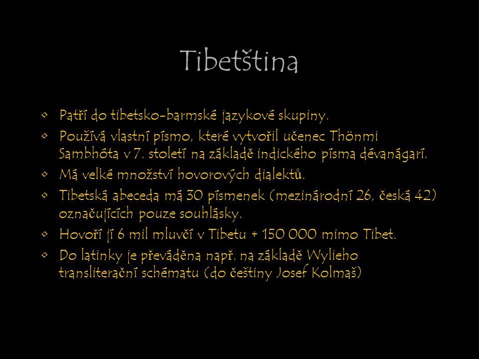Tibetština Patří do tibetsko-barmské jazykové skupiny.