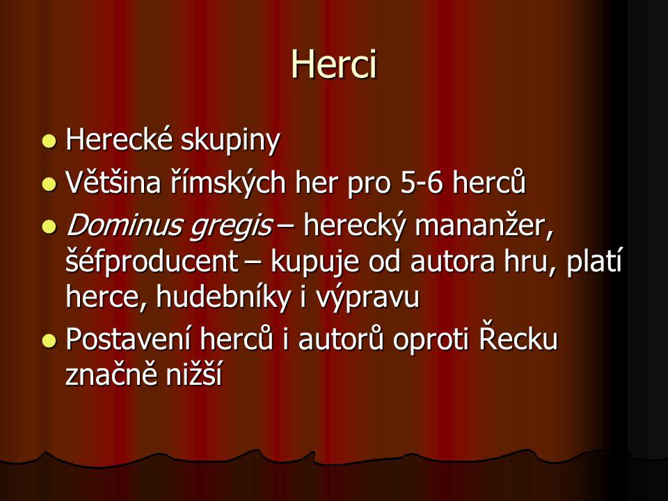 Herci Herecké skupiny Většina římských her pro 5-6 herců