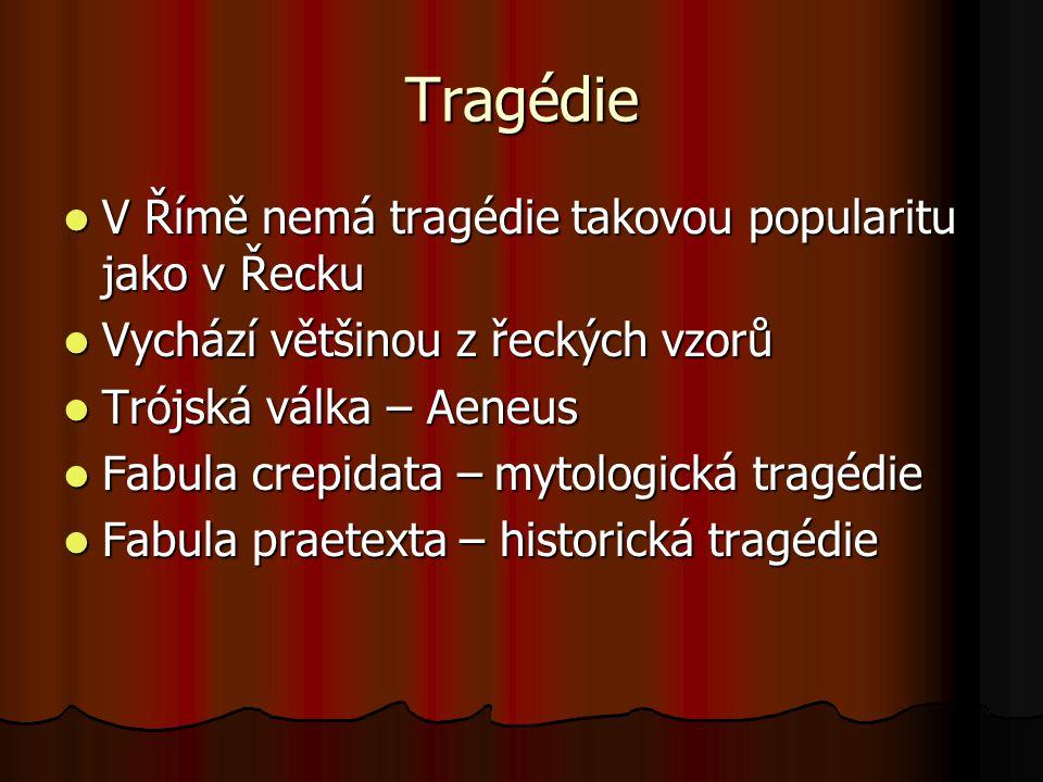Tragédie V Římě nemá tragédie takovou popularitu jako v Řecku