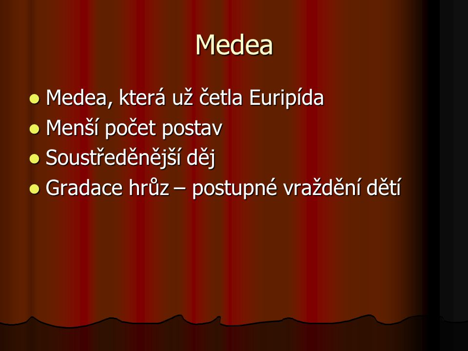Medea Medea, která už četla Euripída Menší počet postav