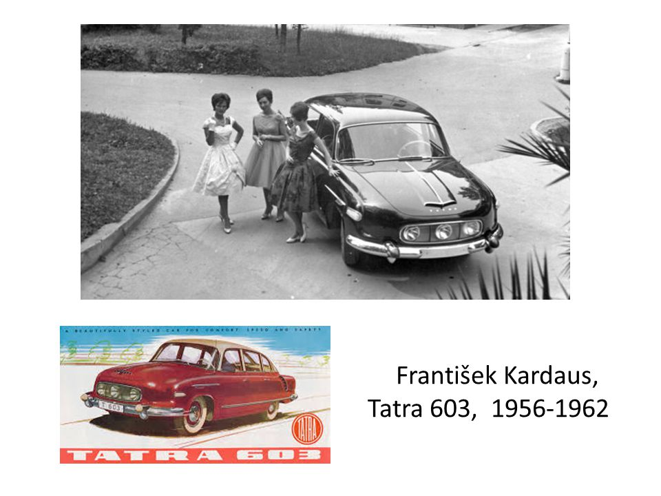 František Kardaus, Tatra 603, 1956-1962
