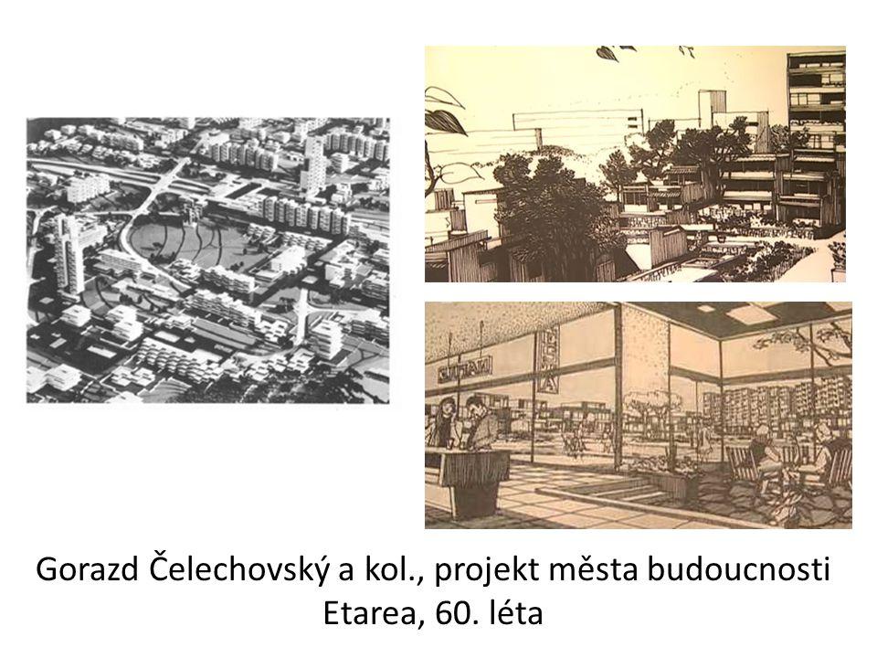 Gorazd Čelechovský a kol., projekt města budoucnosti Etarea, 60. léta