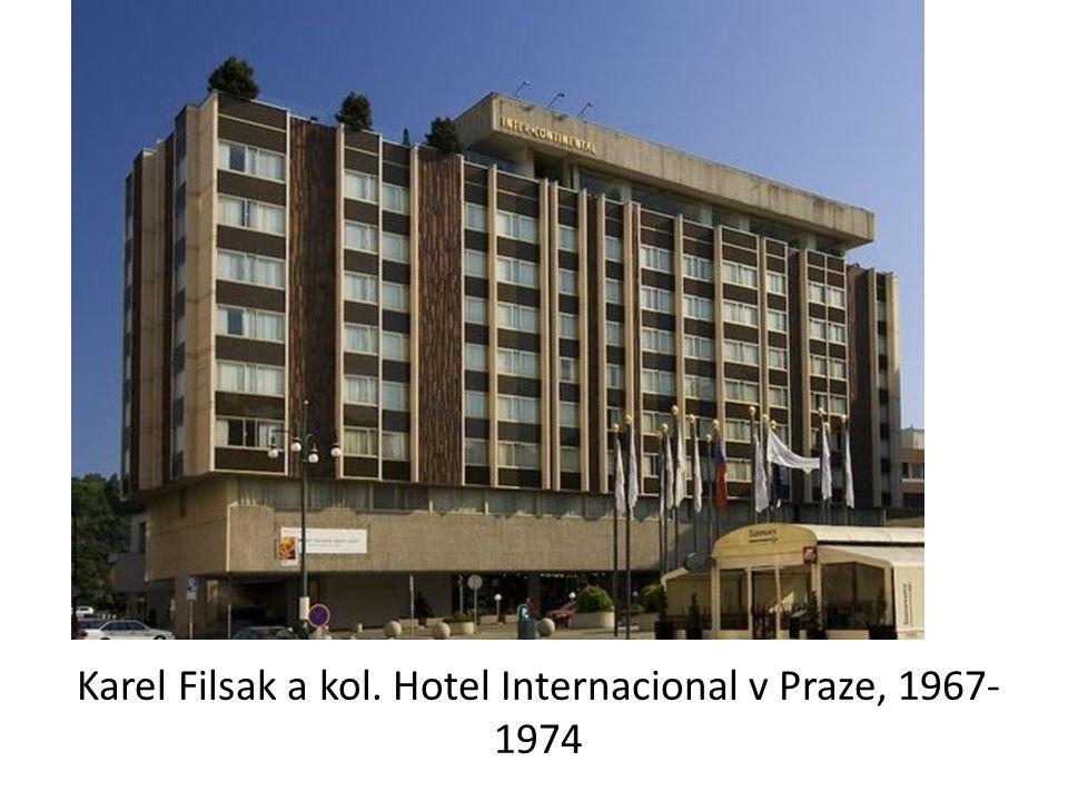 Karel Filsak a kol. Hotel Internacional v Praze, 1967-1974