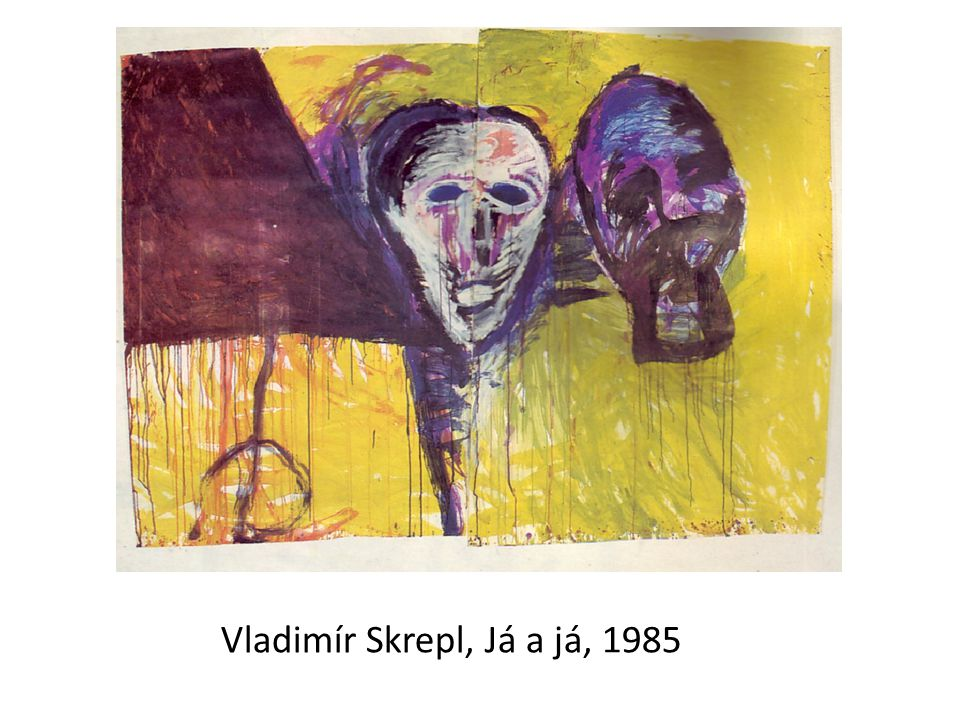 Vladimír Skrepl, Já a já, 1985