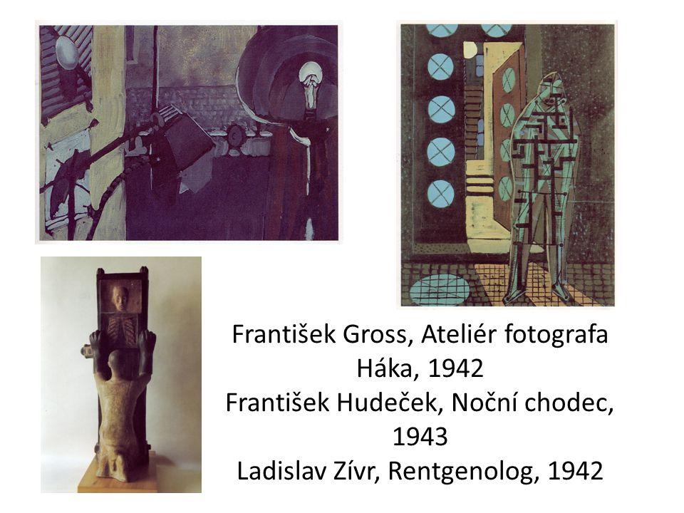 František Gross, Ateliér fotografa Háka, 1942 František Hudeček, Noční chodec, 1943 Ladislav Zívr, Rentgenolog, 1942