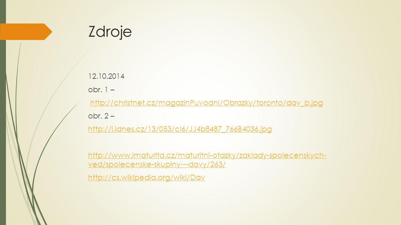 Zdroje 12.10.2014. obr. 1 – http://christnet.cz/magazinPuvodni/Obrazky/toronto/dav_b.jpg. obr. 2 –