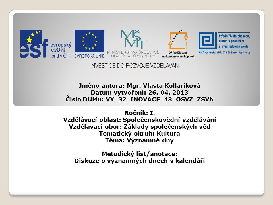 Jméno autora: Mgr. Vlasta Kollariková Datum vytvoření: 26. 04. 2013