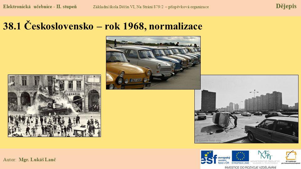 38.1 Československo – rok 1968, normalizace
