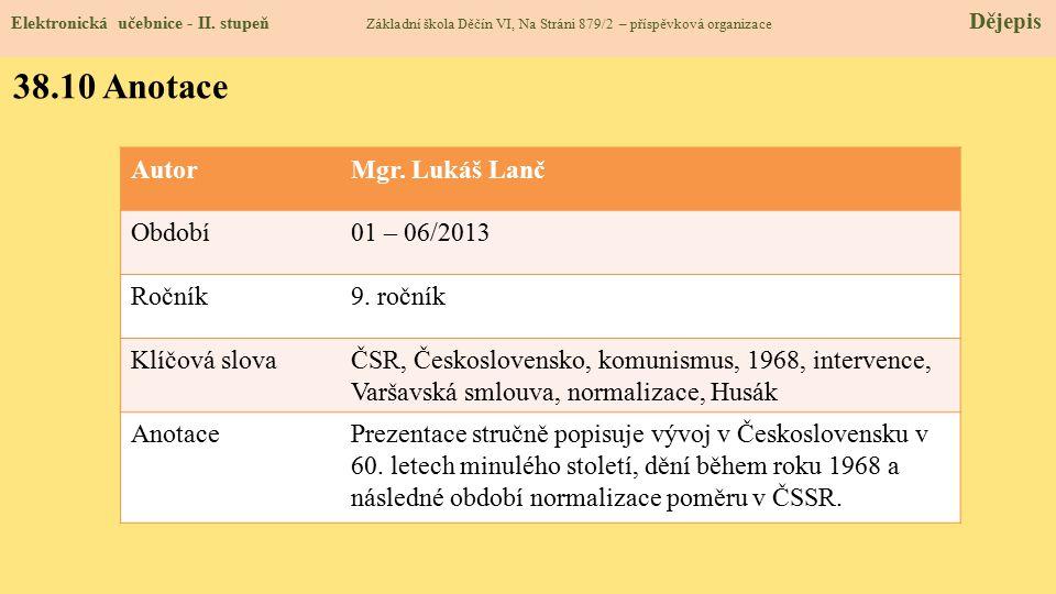 38.10 Anotace Autor Mgr. Lukáš Lanč Období 01 – 06/2013 Ročník