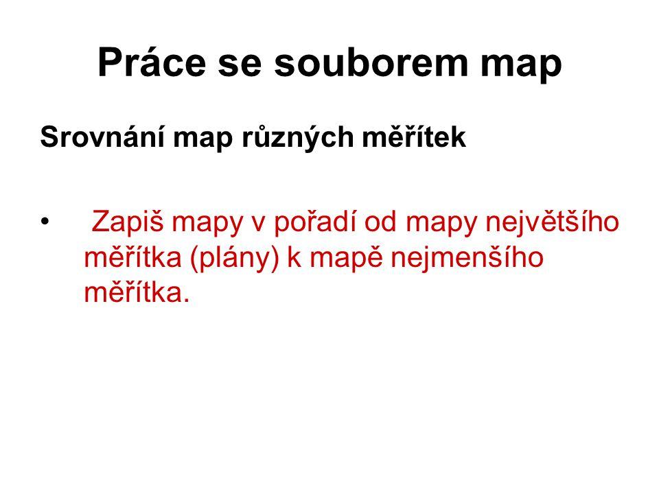 Práce se souborem map Srovnání map různých měřítek