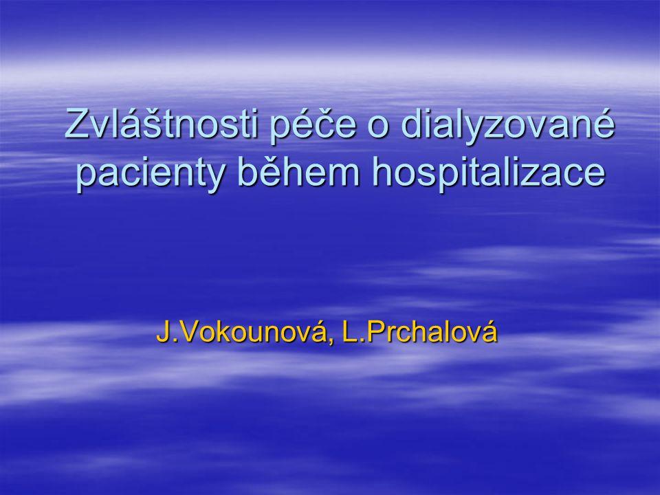 Zvláštnosti péče o dialyzované pacienty během hospitalizace