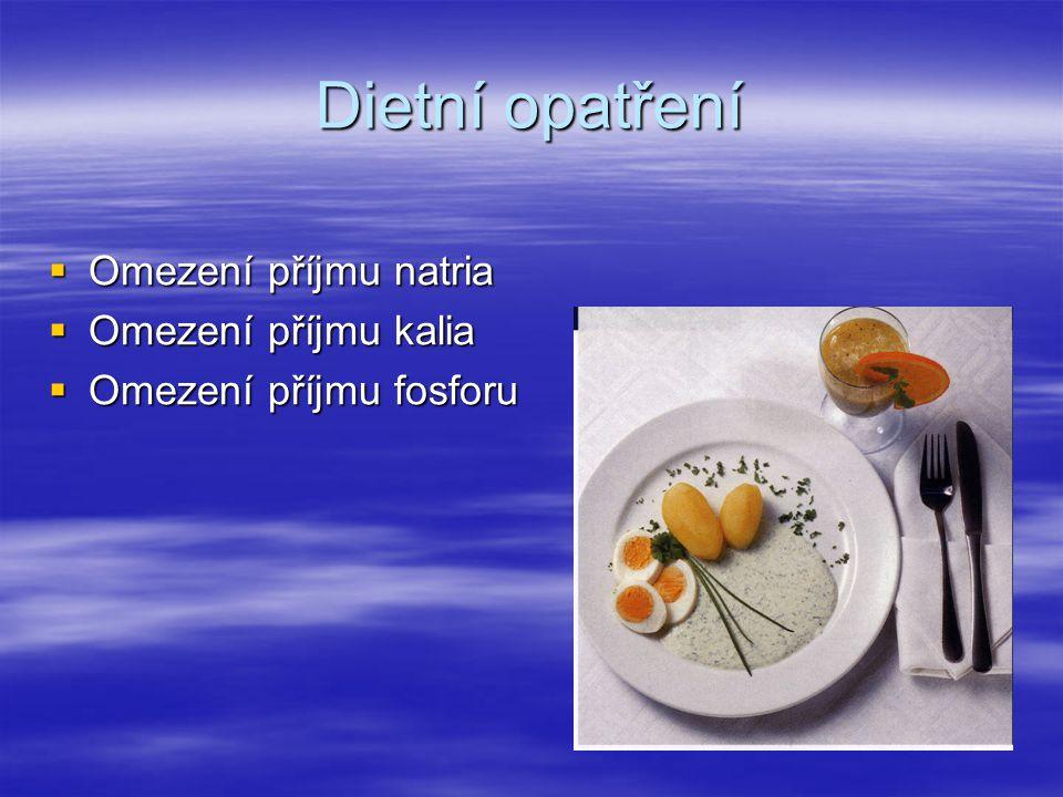 Dietní opatření Omezení příjmu natria Omezení příjmu kalia