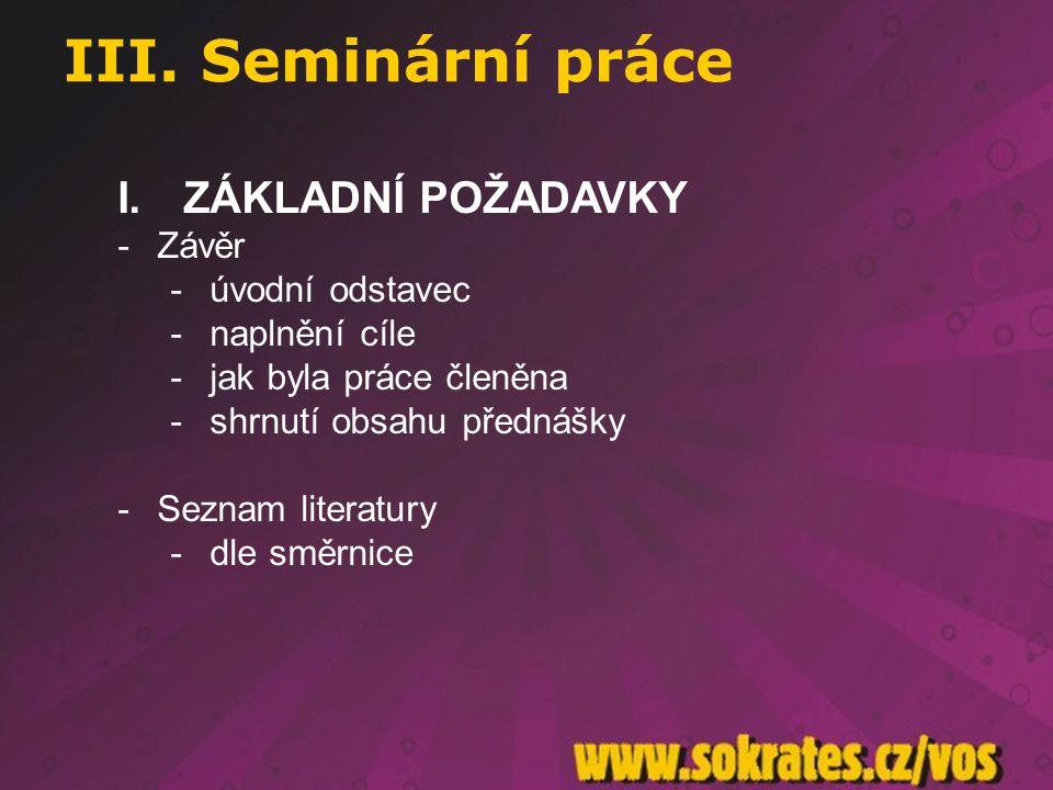 III. Seminární práce ZÁKLADNÍ POŽADAVKY Závěr úvodní odstavec