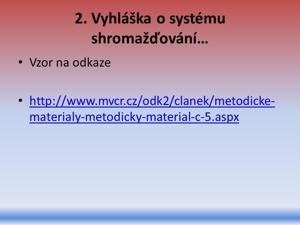 2. Vyhláška o systému shromažďování…