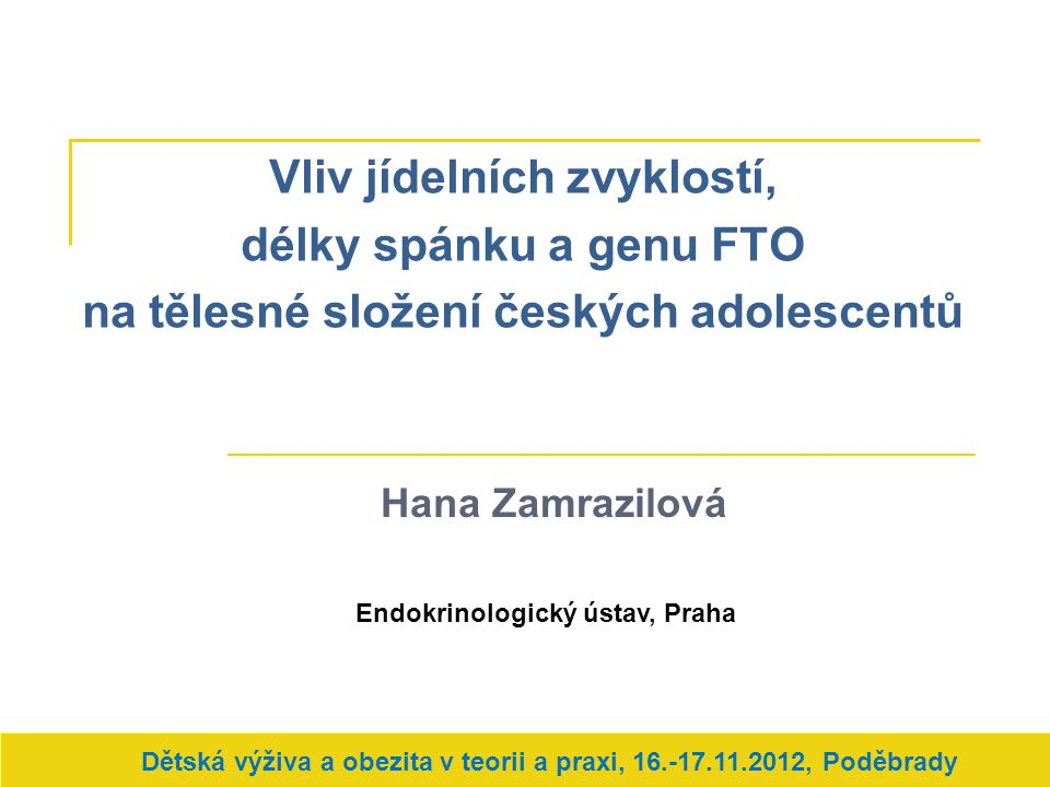 Vliv jídelních zvyklostí, délky spánku a genu FTO na tělesné složení českých adolescentů