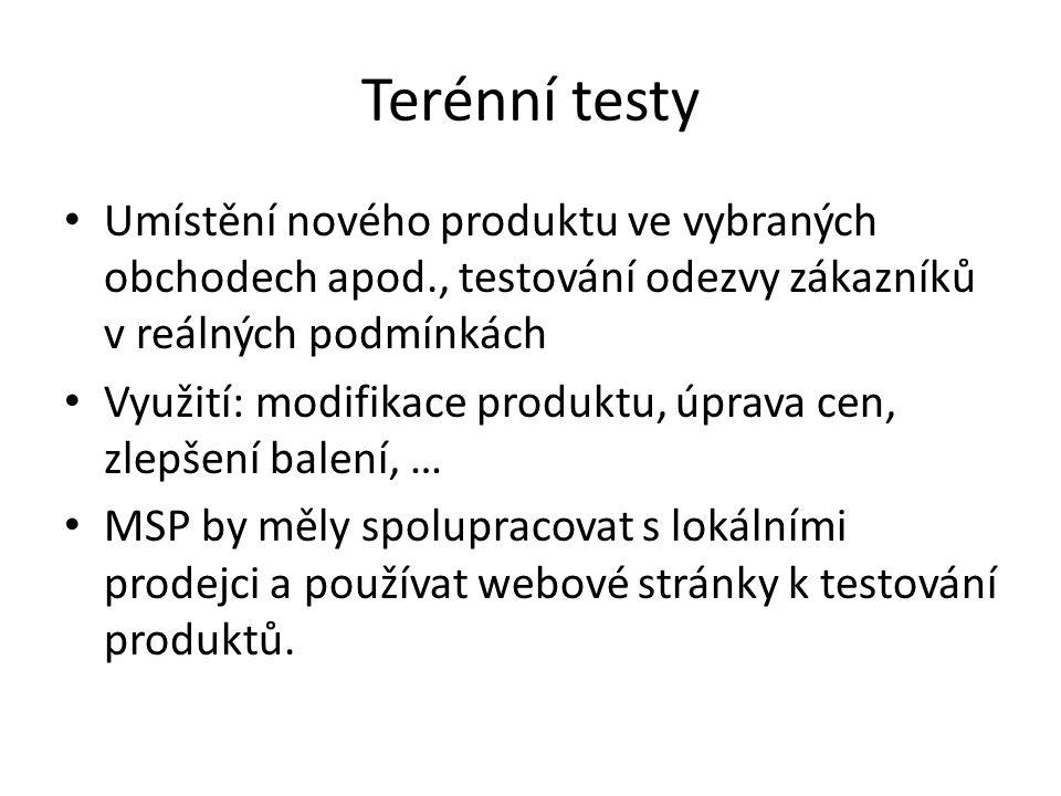 Terénní testy Umístění nového produktu ve vybraných obchodech apod., testování odezvy zákazníků v reálných podmínkách.