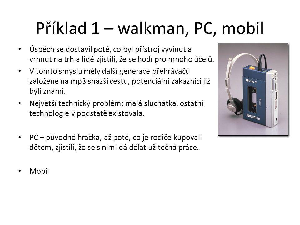 Příklad 1 – walkman, PC, mobil