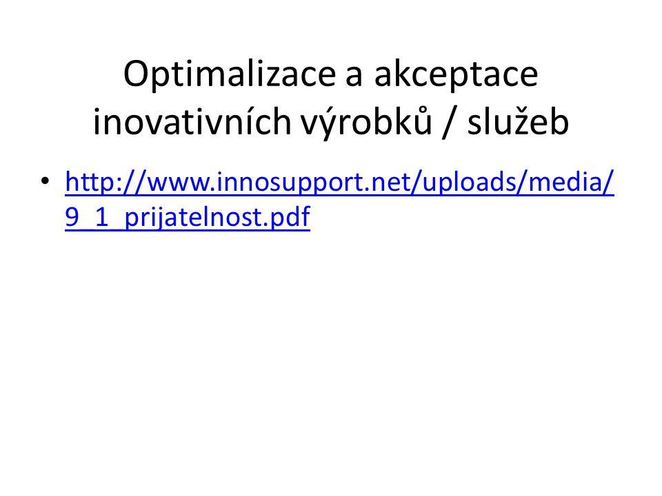 Optimalizace a akceptace inovativních výrobků / služeb