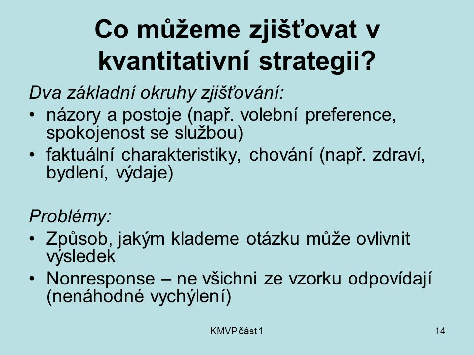 Co můžeme zjišťovat v kvantitativní strategii