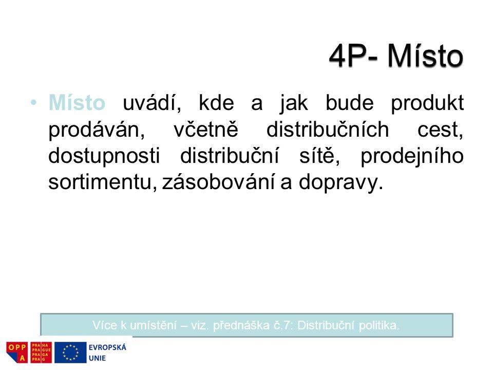 Více k umístění – viz. přednáška č.7: Distribuční politika.