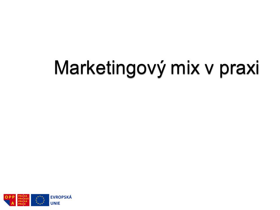 Marketingový mix v praxi