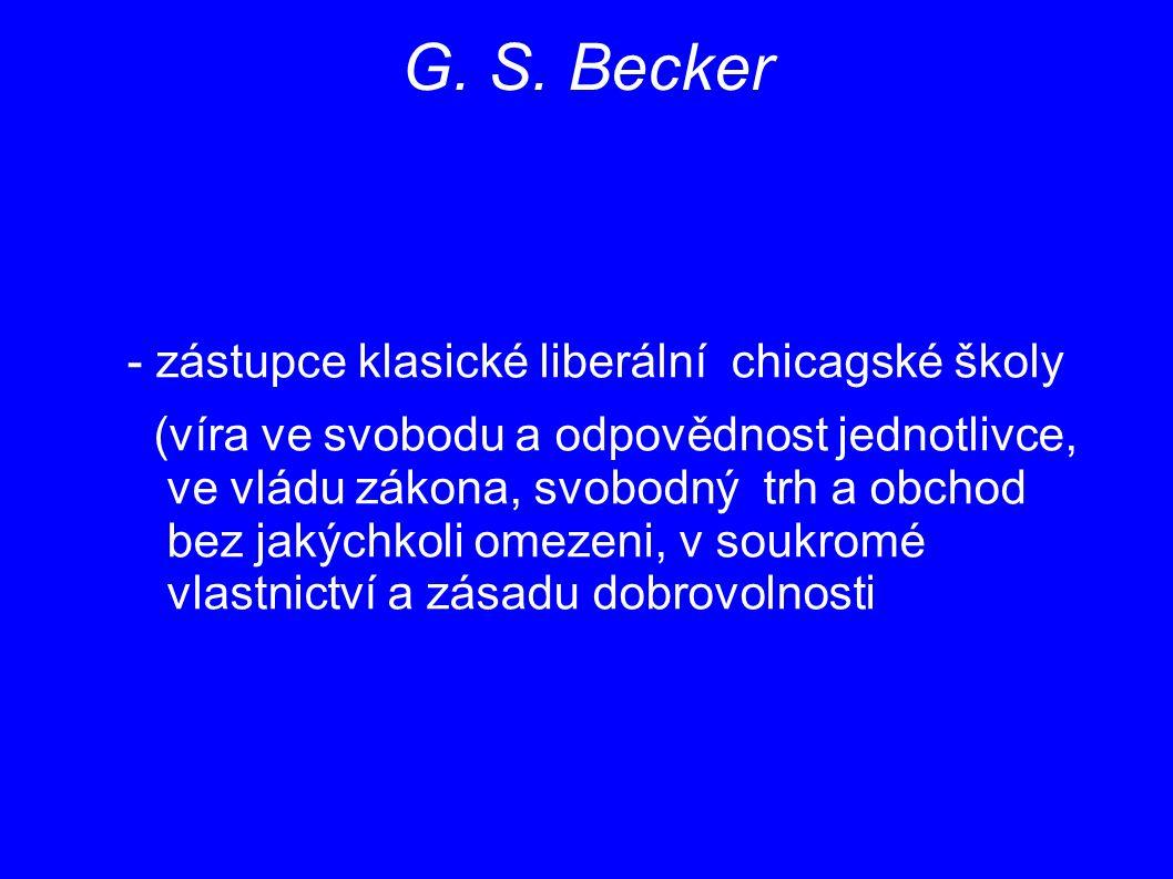 G. S. Becker - zástupce klasické liberální chicagské školy