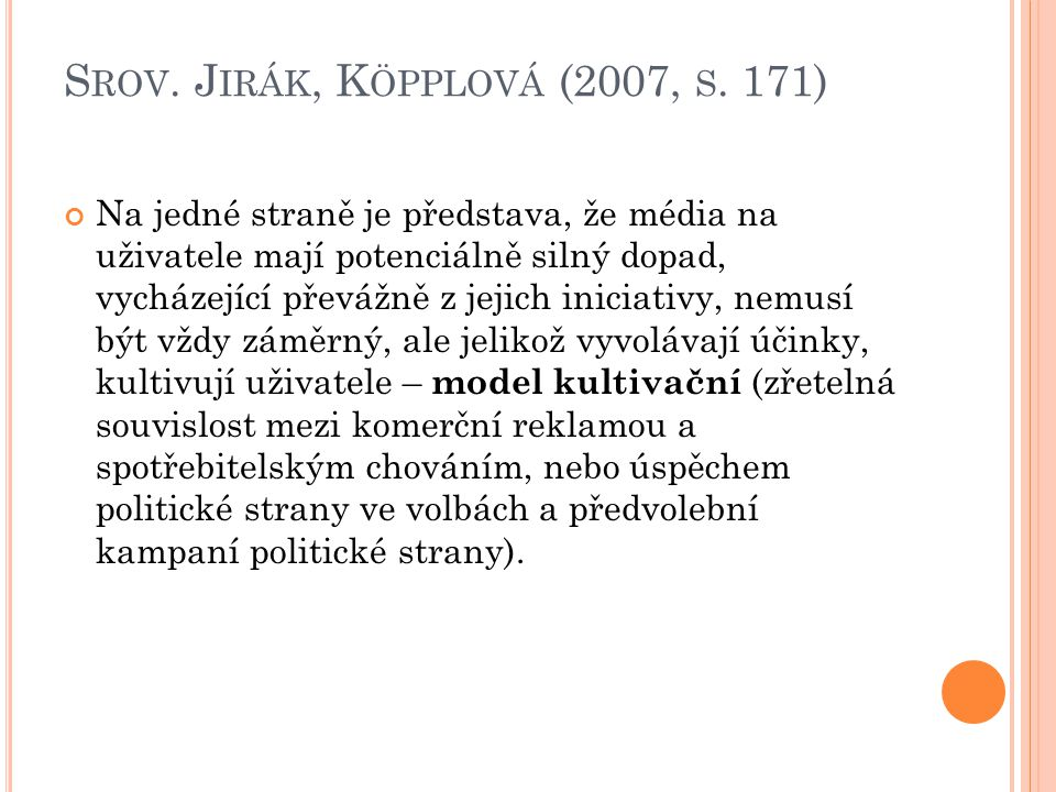 Srov. Jirák, Köpplová (2007, s. 171)