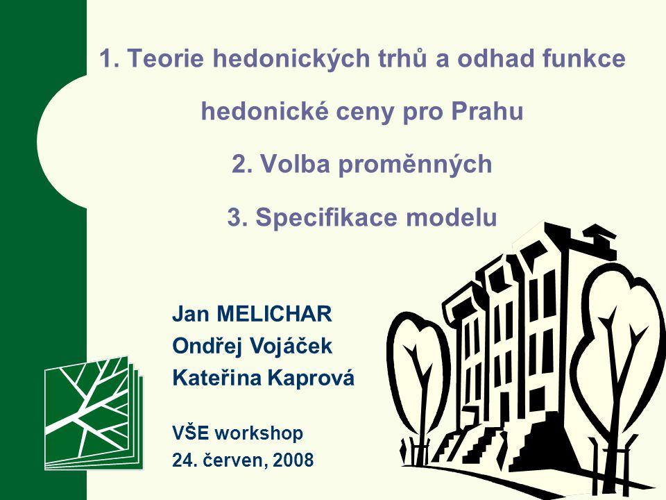 1. Teorie hedonických trhů a odhad funkce hedonické ceny pro Prahu 2