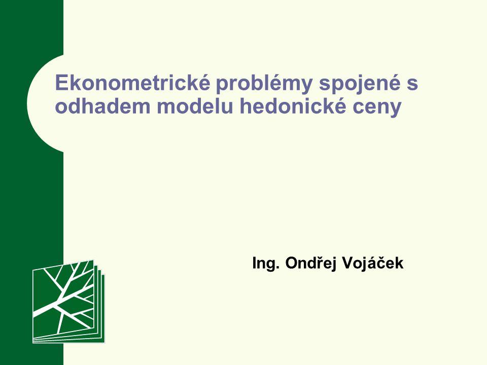 Ekonometrické problémy spojené s odhadem modelu hedonické ceny