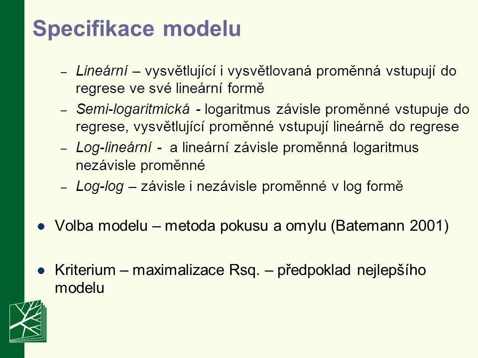 Specifikace modelu Lineární – vysvětlující i vysvětlovaná proměnná vstupují do regrese ve své lineární formě.